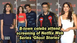B-town celebs attend screening of Netflix Web Series Ghost Stories
