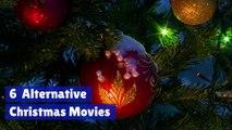 6 Alternative Christmas Movies