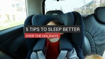 5 Tips To Sleep Better Over The Holidays