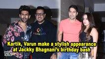Kartik, Varun make a stylish appearance at Jackky Bhagnani's birthday bash