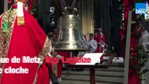 Une nouvelle cloche dans la cathédrale de Metz