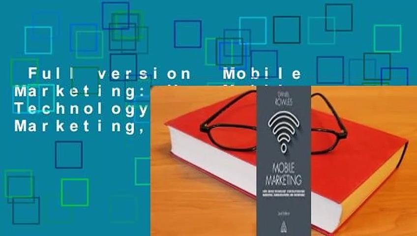 Full version  Mobile Marketing: How Mobile Technology Is Revolutionizing Marketing,
