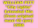 "WILLIAM PITT ""City Lights"" Extended Mix 1986"