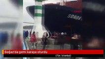 Boğaz'da gemi karaya oturdu