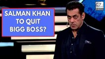 Salman Khan's Family Wants Him To Quit Hosting Bigg Boss
