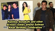 Katrina, Sonakshi and other B-town celebs attend Salman Khan Birthday Celebration