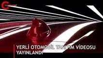 Yerli otomobil tanıtım videosu yayınlandı