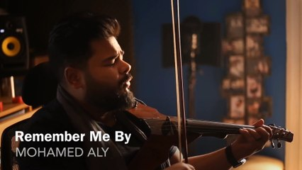 Remember me Music by Mohamed Aly - محمد علي