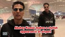 Akshay Kumar makes a stylish appearance at airport