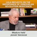 Lula Reflects On The Importance Of Venezuelan Revolution Resistance