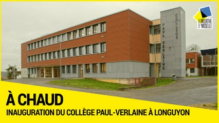 [A Chaud] Inauguration du collège Paul-Verlaine à Longuyon