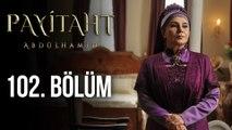 Payitaht Abdülhamid 102. Bölüm