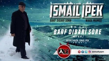 İsmail İpek - Barf Dıbari Sora (Ağıt U.H)