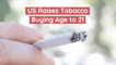 There Is A New US Tobacco Buying Age