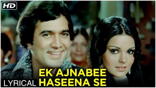 एक अजनबी हसीना से | Ek Ajnabee Haseena Se Song | Lyrics | Kishore Kumar | Rajesh Khanna, Zeenat Aman
