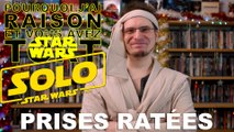 Prises Ratées - Solo - a Star Wars Story