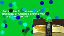 Full Version  The Radium Girls: The Dark Story of America's Shining Women  Best Sellers Rank : #4