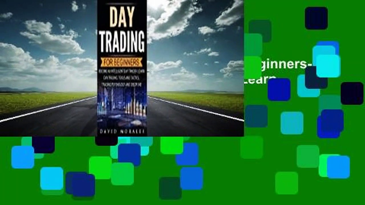 About For Books  Day Trading For Beginners- Become An Intelligent Day Trader. Learn Day Trading