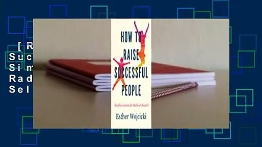 [Read] How to Raise Successful People: Simple Lessons for Radical Results  Best Sellers Rank : #2