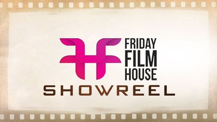 Friday Film House Show Reel