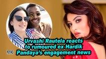 Urvashi Rautela reacts to rumoured ex Hardik Pandaya's engagement news
