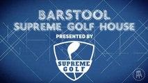 Barstool U.S. Open Supreme Golf House Tour