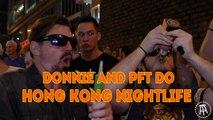 DONNIE AND PFT DO HONG KONG NIGHT LIFE