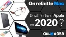 Qu'attendre d'Apple en 2020 ?⎜ORLM-359