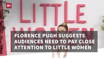 Florence Pugh On Paying Attention To 'Little Women'