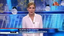 Alistan guía contra violencia gineco-obstétrica