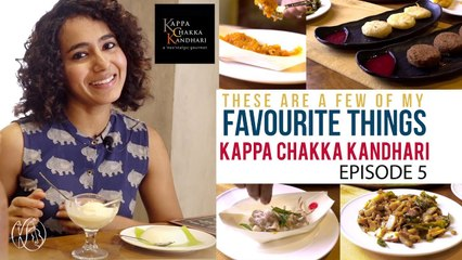 These Are A Few Of My Favourite Things | Kappa Chakka Kandhari | Episode 5 | Kavya Ajit
