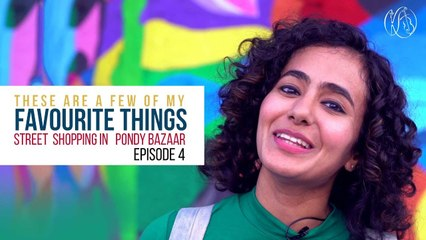 These Are A Few Of My Favourite Things - Street Shopping in Pondy Bazaar  | Episode 4 | Kavya Ajit