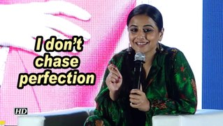 Vidya Balan: I don't chase perfection