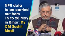 NPR data to be carried out from 15 to 28 May in Bihar: Dy CM Sushil Modi