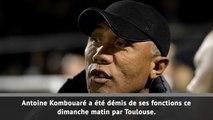 Toulouse - Kombouaré démis de ses fonctions
