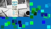 [Read] How to Be Sort of Happy in Law School  For Kindle