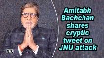 Amitabh Bachchan shares cryptic tweet on JNU attack