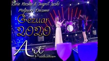 Lirie Rasha ft. Ingrit Jushi - Potpuri dasme (Gezuar 2020)