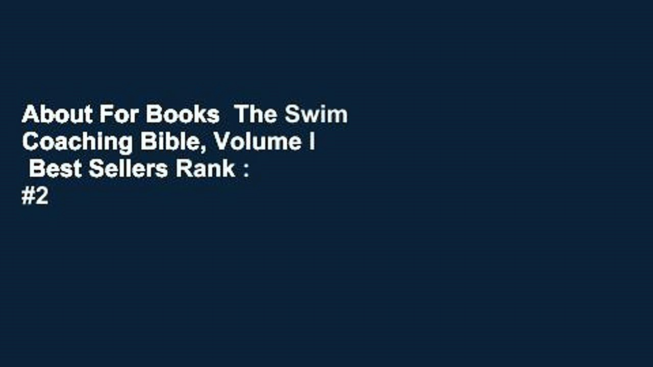 About For Books  The Swim Coaching Bible, Volume I  Best Sellers Rank : #2