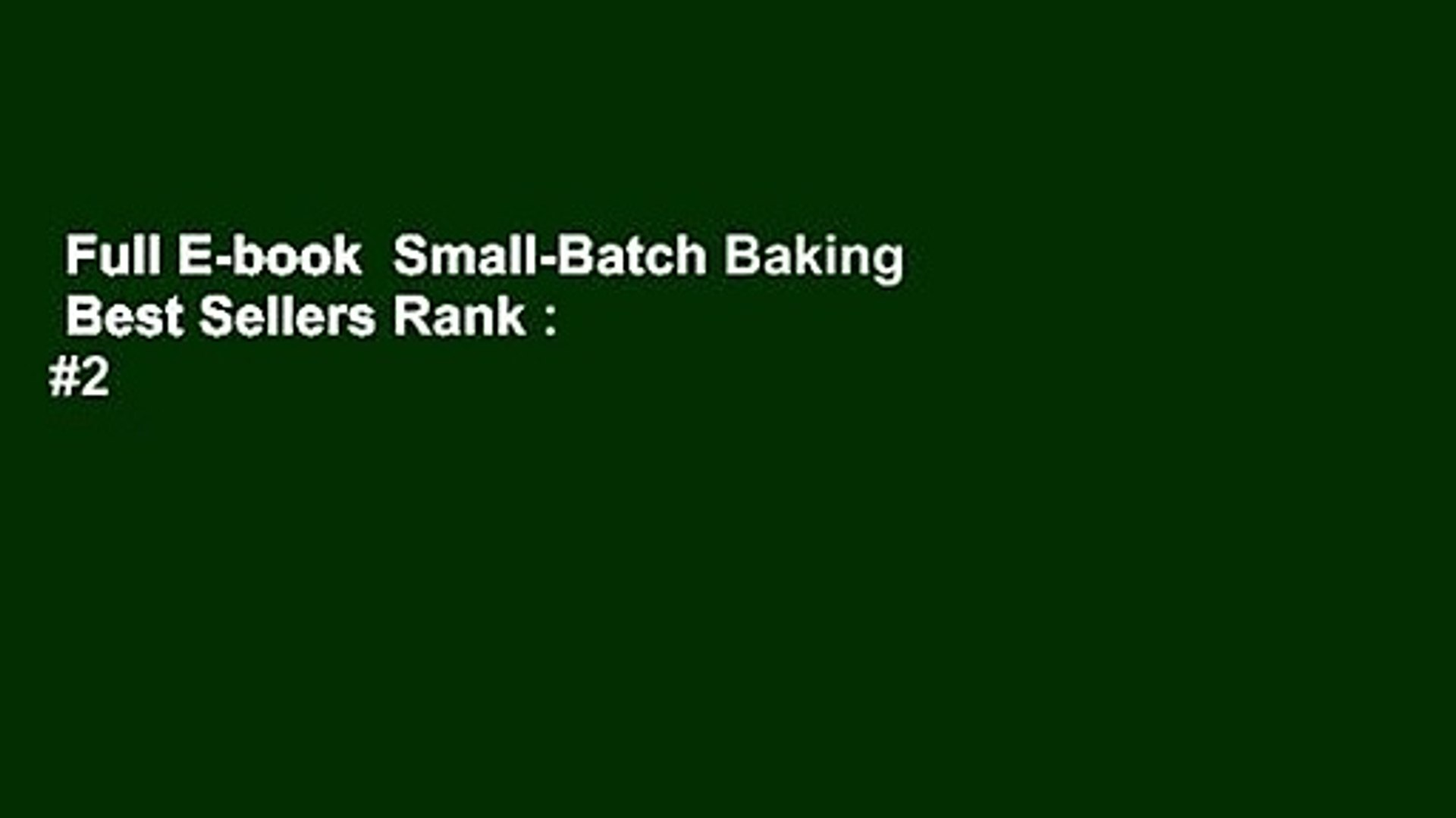 Full E-book  Small-Batch Baking  Best Sellers Rank : #2