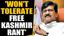 Free Kashmir poster row: Sanjay Raut says it means Freedom from restrictions  OneIndia News