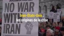 Iran-États-Unis : les origines de la crise
