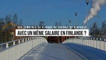 Des semaines de 4 jours de travail de 6 heures avec un même salaire en Finlande ?