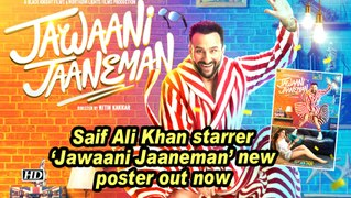 Saif Ali Khan starrer 'Jawaani Jaaneman' new poster out now