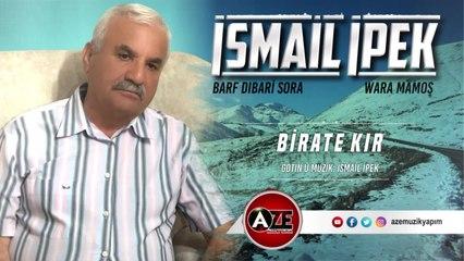 İsmail İpek - Birate Kır