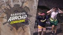 Barstool Abroad: ZIMBABWE (TRAILER)
