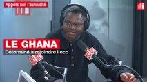 Le Ghana, déterminé à rejoindre l'Eco