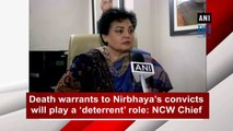 Death warrants to Nirbhaya's convicts will play a 'deterrent' role: NCW Chief