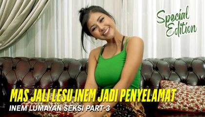 Mas JALI Lesu, Inem Jadi Penyelamat   Inem Lumayan Seksi Part 3   Special Edition