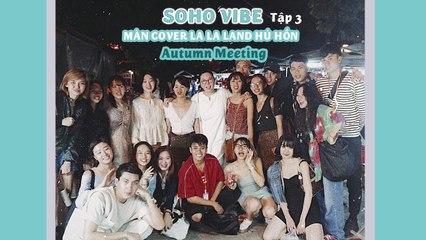 Soho Vibe _ Cuộc Sống Là Những Chuyến Đi _ Chuẩn Bị Cho Đêm Gala _ Autumn Meeting 2019